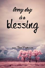Everyday Is A Blessing Quotes. QuotesGram